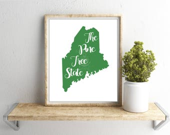 Maine state nickname - The Pine Tree State - INSTANT DIGITAL DOWNLOAD Wall art, 4 colors, state history