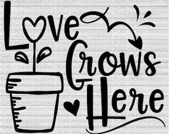 Love Grows Here SVG, Plants SVG, Gardening SVG, Family Svg, Home Grown Svg, Love Svg, Hearts Svg, Roots Svg, Family Quote Svg, Spring Svg