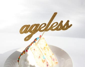 Ageless Birthday Gold Glitter Cake Topper, Cake, Party Deco, Centerpiece, Celebrate, OverTheTopCakeTopper
