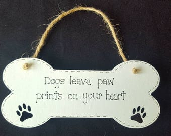 Funny Dog Lover Bone Plaques  - Dogs Leave Paw Prints On Your Heart - Paw Prints wooden gift sign