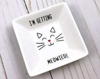 I'm Getting Meowied Jewelry Dish, Cat Lover Gift, I'm Getting Meowied, Best Friend Gift, Trinket Dish, Key Holder, Jewelry Dish
