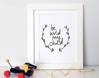 Be Wild My Child Handdrawn Floral Wreath Simple Modern Monochrome Nursery Art - Baby Shower Gift