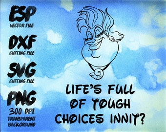 life's full of tough choices innit? Ursula Clipart , SVG Cutting , ESP Vectors files , T shirt , iron on , sticker ,Personal Use