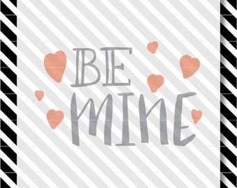 Be Mine Valentine svg - Valentine Hearts dxf - Valentine Loved cutfile - Be Mine svg cutfile - Valentine Hearts vector svg - Valentine svg