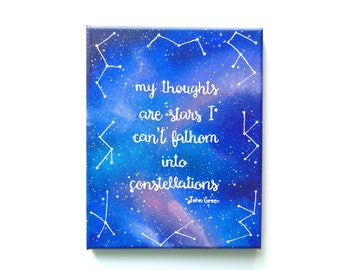 John Green Quote Canvas Wall Art, My Thoughts Are Stars I Can't Fathom Into Constellations, College Dorm Decor, Book Lover Gift