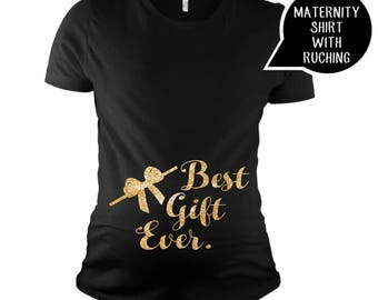 Maternity Shirt - Pregnancy - Announcement Shirt - Christmas Maternity - Pregnancy Shirt - Reveal Shirt - Best Gift Ever - Pregnancy