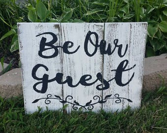 Be Our Guest Rustic Sign , Wood Wall Art Farmhouse Wall Decor