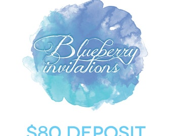 Blueberry Invitations Deposit Listing - Price is in USD