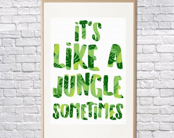 Its Like A Jungle print • Jungle Print Print • Office Art Print • Cool Art • Digital Art Print • Gift Print • Cool Art Print • A4 • A3