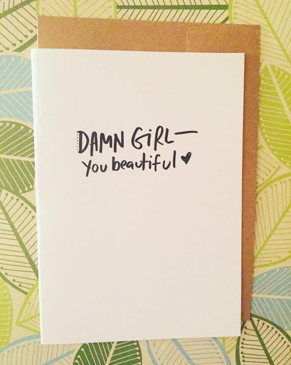 damn girl, you are beautiful card, i live you card, anniversary card for wife, girlfriend anniversary, you go girl