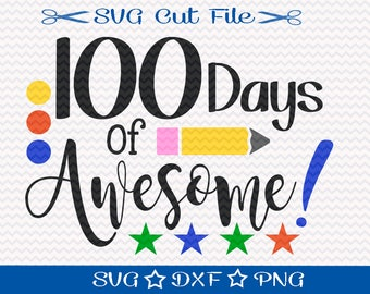100 Days of School SVG File / SVG Cut File for Silhouette / 100 Days Smarter / First 100 Days svg / 100 Days of Awesome / 100 Day of School