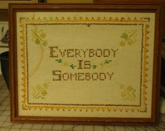 "Vintage cross stitch with theme ""Everybody is Somebody"""