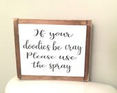 If your doodies be cray use the spray, Funny Bathroom Sign, Bathroom Wall Decor, Fun Gift, Primitive Country Sign, Rustic Bathroom Decor