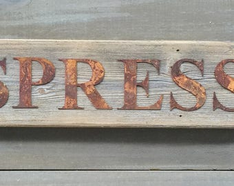 Espresso Sign Rustic Farmhouse Reclaimed Barn Wood with Rusty Metal Letters