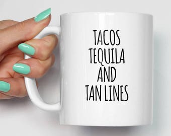 Tacos Tequila And Tan Lines Mug | Gifts For Him | Novelty Unique Tacos Mugs | Funny Gifts | Gift For Her | Cool Mugs
