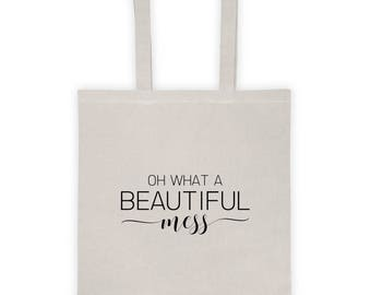 "Tote Bag ""Oh What A Beautiful Mess"""