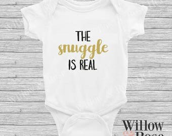The Snuggle Is Real baby Onesie In Sizes 0000-1