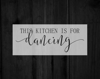 Stencil: This kitchen is for dancing - vinyl stencil - wood stencil -