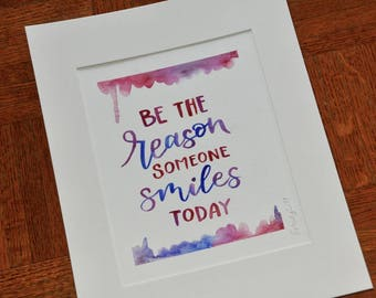 Be the Reason Someone Smiles Today -  Hand Lettering Quote