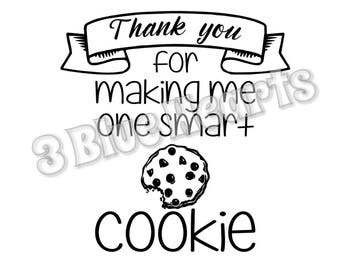 Thank you for Making me One Smart Cookie svg studio dxf pdf jpg png