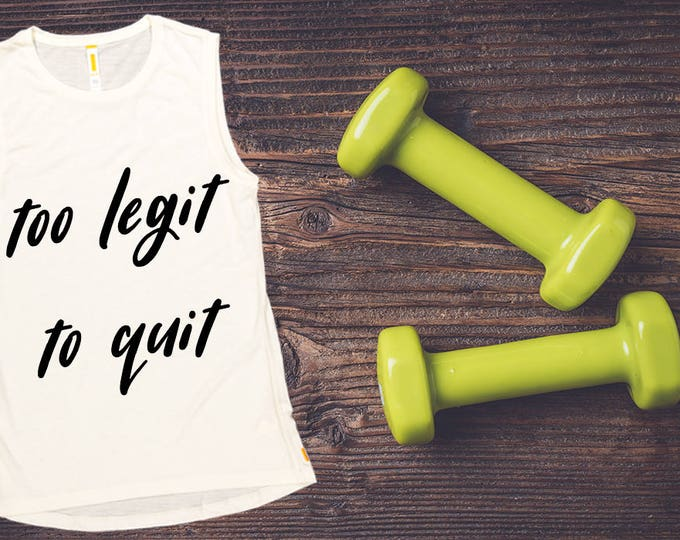 Women's Tank Top -Too Legit To Quit,  Workout Clothing