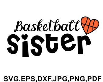 Basketball sister svg file - basketball sister tshirt design - basketball sister cut files svg, eps, dxf, jpg, png, pdf