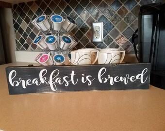 Breakfast is brewed