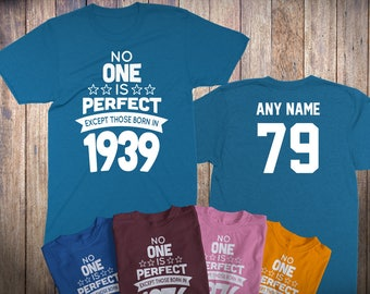 79 Year Old Birthday Shirt No One is Perfect Except Those Born in 1939 Birthday Shirt 79th Birthday Celebration T-Shirt Birthday Gift