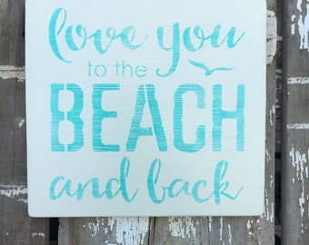Love You To The Beach And Back, Cute Beach Quote, Beach Wedding Gift, Made To Order