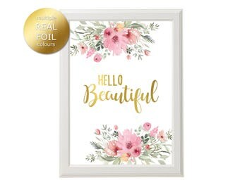 Hello Beautiful Gold Foil Print, Floral Nursery Art, Pink & Gold, Baby Girl Nursery Decor, Hello Beautiful Quote, Rose Gold Silver Foil Art