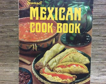 Vintage Mexican Cook Book - Sunset Books - Mexican Recipes - Ethnic Cookbook