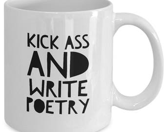 KICK Ass and WRITE POETRY - Funny Coffee Mug for Poets - Poetry Gifts - Poems - 11 oz white coffee tea cup
