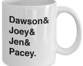 DAWSON'S CREEK Character Names Mug - TV Show Fan Gift - Dawson Joey Jen Pacey - 11 oz white coffee tea cup