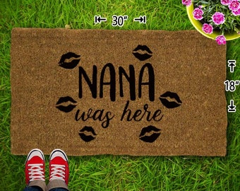 Nana Was here  Kisses Coir Doormat - 18x30 - Welcome Mat - House Warming - Mud Room - Gift - Custom - Home Decor - Camping - Campsite