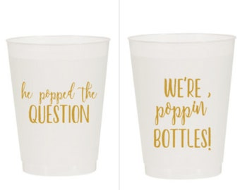 Bachelorette Party Plastic Cups - He Popped the Question; We're Poppin Bottles (12)
