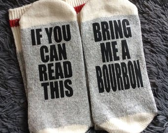 Bring me a Bourbon - If you Can Read This - Bring me a Bourbon Socks - Gifts - Bourbon Gifts - Novelty Socks