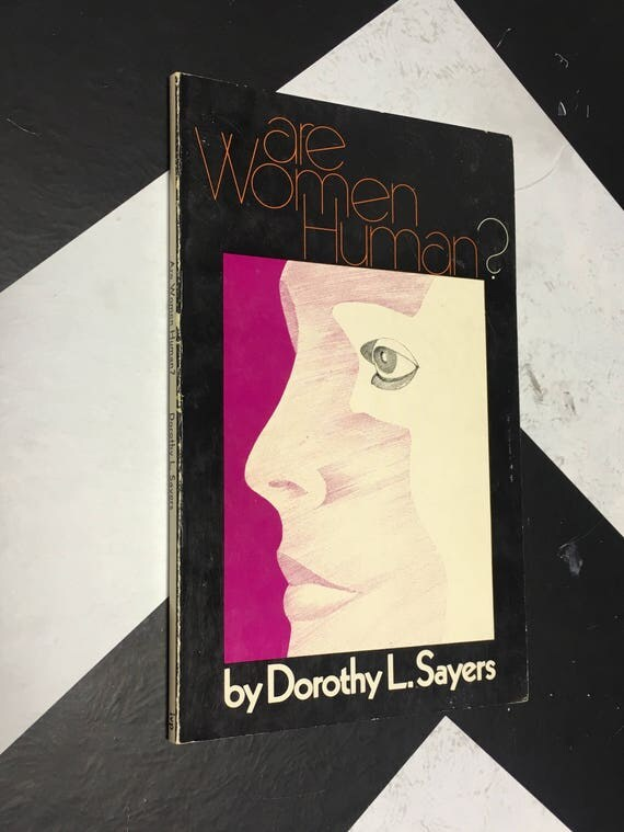 Are Women Human? Penetrating, Sensible, and Witty Essays on the Role of Women in Society by Dorothy L. Sayers