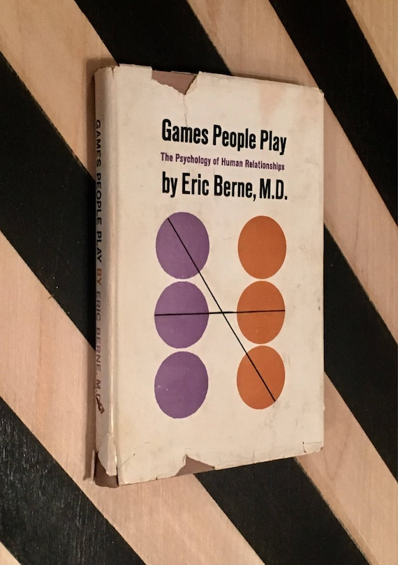 Games People Play: The Psychology of Human Relationships by Eric Berne, M.D. (1964) hardcover book