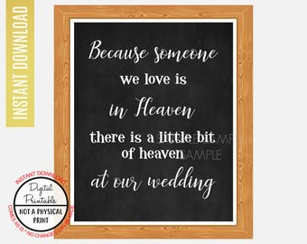 Because someone we love is in heaven sign, There is a little bit of heaven, Wedding Memorial Sign, Printable, Table Sign, Chalkboard Sign