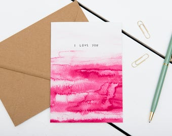 Valentine's Card - I Love You Abstract Pink Watercolour - Valentine's Day / Anniversary / Love / Card - A6 Watercolour Greeting Card