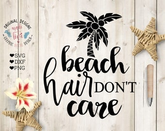 beach svg, summer svg, Beach hair don't care svg, beach cutting file, summer cutting file, t-shirt svg, vacation svg, palm tree svg, iron on