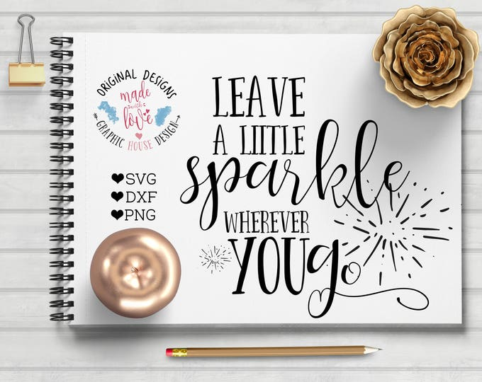baby svg, Leave a little sparkle wherever you go svg cut file, iron on, baby girl svg, cameo cutting file, cricut cutting file, sparkle svg,