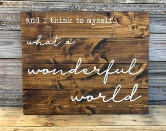 "And I Think To Myself What A Wonderful World 14x17"" Wood Sign, Louis Armstrong Song Lyrics Wall Decor, Inspirational Quote, Nursery Wall Art"