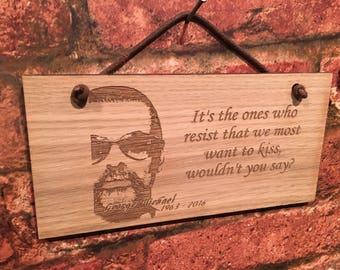 """George Michael """"It's the ones who resist that we most want to kiss, wouldn't you say""""  Shabby chic style wooden wall plaque/sign. Gift."""