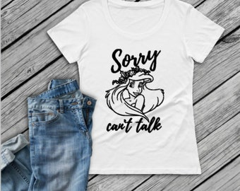 Sorry Can't Talk Ariel Shirt