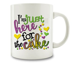 Mardi Gras - I'm Just Here For The Cake Coffee Mug, mardi gras king cake (D183)