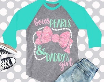 Bows, Pearls and Daddy's girl svg, fathers day svg, bows and pearls, girl SVG, daddys girl svg, valentine svg, SVG, dad svg, dxf, eps