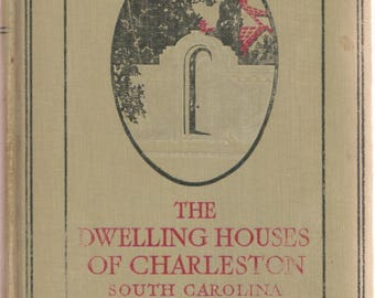 Dwelling HOUSES of CHARLESTON, South CAROLINA 1917 1st Ltd 128 illustrations  by Alice R. Huger Smith, photographs & architectural drawings