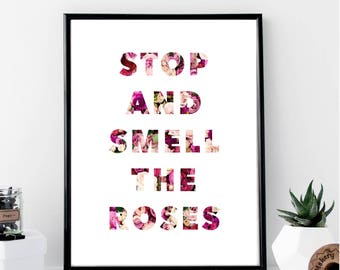 Stop and Smell the Roses Print // Minimalist // Art // Typography // Fashion // Scandinavian // Boho // Office // Gift For Her