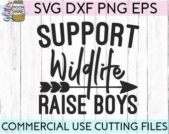 Support Wildlife Raise Boys svg eps dxf png Files for Cutting Machines Cameo Cricut, Girly, Boy Mom, Mama Bear, Mother's Day, Funny, Boho